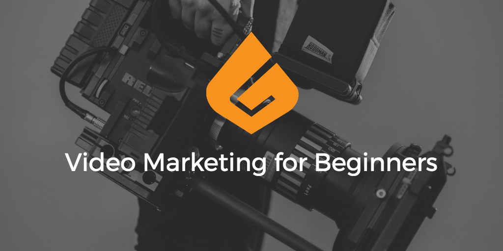 Video Marketing for Beginners