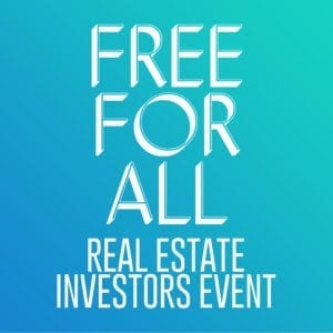 FREE FOR ALL – Real Estate Investors Event